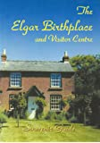 The Elgar Birthplace and Visitor Centre: Souvenir Guide