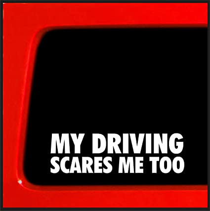 My driving scares me too sticker decal funny bumper sticker 4x4 car truck bumper