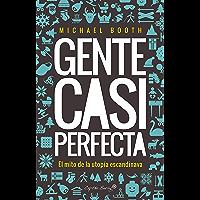 Gente casi perfecta: El mito de la utopía escandinava (Spanish Edition)