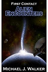 First Contact: Alien Encounters Kindle Edition
