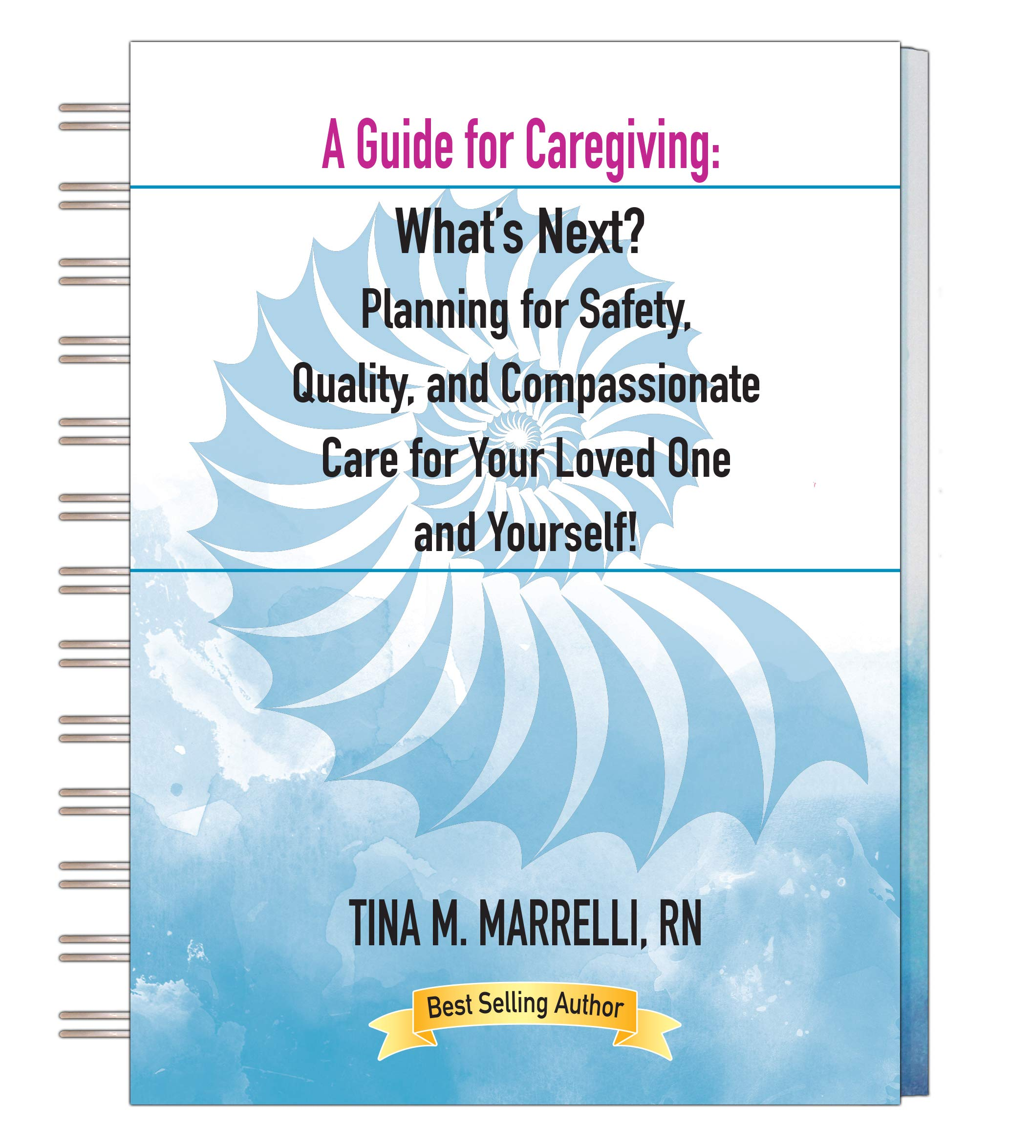 A Guide For Caregiving  What's Next  Planning For Safety Quality And Compassionate Care For Your Loved One And Yourself  English Edition