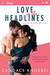 Love in the Headlines: A Star-Crossed Friends-To-Lovers Romance (Love in the Headlines Series Book 1) Kindle Edition