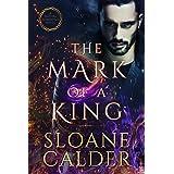 The Mark of a King: A fated mates supernatural mafia romance (Natura Elementals Book 3)