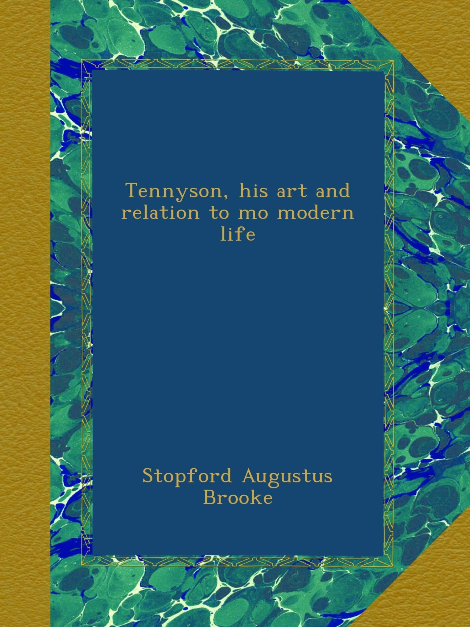 Read Online Tennyson, his art and relation to mo modern life pdf