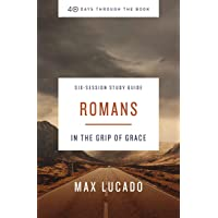 Romans Study Guide: In the Grip of Grace (40 Days Through the Book)