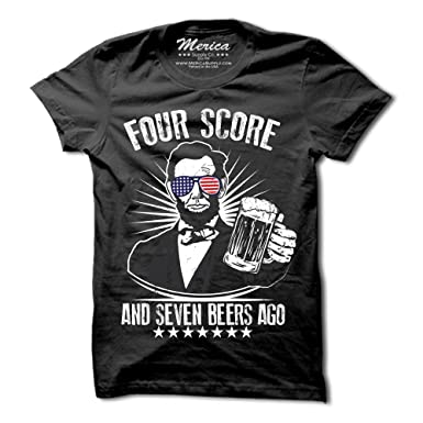 fa9b7e9e Four Score and Seven Beers Ago Shirt - Funny Abe Lincoln T-Shirt - Mens.  Roll over image to zoom in. Merica Supply Co.