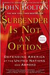 Surrender Is Not an Option: Defending America at the United Nations Kindle Edition