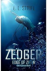 Zedger: Edge of Zion: Post-apocalyptic, Biopunk Military Novel (Hybrid Genesis Book 1) Kindle Edition