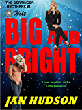 Big and Bright (The Berringer Brothers Book 1)