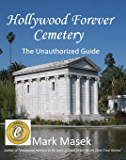Hollywood Forever Cemetery: The Unauthorized Guide