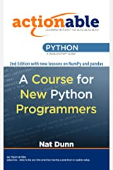 Actionable Python: A Course for New Python Programmers Kindle Edition