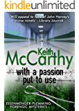 With a Passion Put to Use (Eisenmenger-Flemming Forensic Mysteries Book 6)