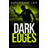 Dark Edges (The Dark Series Book 5)