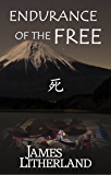 Endurance of the Free (Miraibanashi, Book 3)