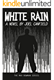 White Rain (The Misadventures of Max Bowman Book 4)