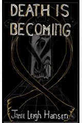 Death Is Becoming Kindle Edition