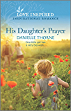 His Daughter's Prayer (Love Inspired)