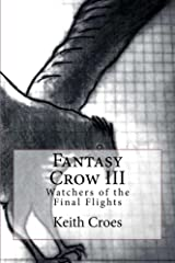 Fantasy Crow III: Watchers of the Final Flights Kindle Edition