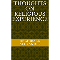 Thoughts On Religious Experience (English Edition)