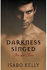 Darkness Singed (Fire and Tears Book 2) Kindle Edition