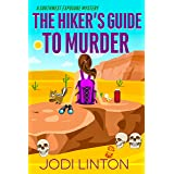 The Hiker's Guide To Murder: Cozy Mystery (A Southwest Exposure Mystery Book 2)