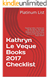 Kathryn Le Veque Books 2017 Checklist: Reading Order of American Heroes Series, The Great Lords of le Bec Series, With Dreams Only of You Series and List of All Kathryn Le Veque Books