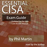 Essential CISA Exam Guide: Updated for the 26th Edition
