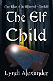 The Elf Child (Clan Elves of the Bitterroot Book 2)