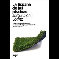 La España de las piscinas (Spanish Edition)