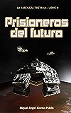 Prisioneros del Futuro (La amenaza treyana nº 3) (Spanish Edition)