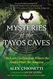 Mysteries of the Tayos Caves: The Lost