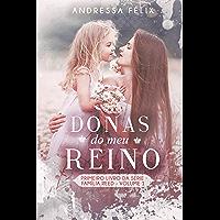 DONAS DO MEU REINO : Volume 1 (Família Reed)