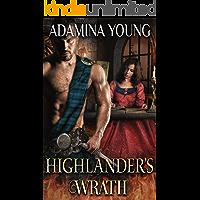 Highlander's Wrath: A Scottish Medieval Historical Romance (Highlands' Deadly Sins Book 5)