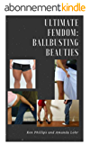 Ultimate FemDom: BallBusting Beauties (English Edition)