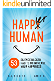 Happier Human: 53 Science-Backed Habits to Increase Your Happiness