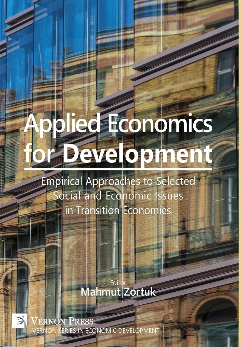 Download Applied Economics for Development: Empirical Approaches to Selected Social and Economic Issues in Transition Economies (Vernon Series in Economic Development) ebook