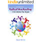 Radical Unschooling: A Revolution Has Begun - Revised Edition (English Edition)