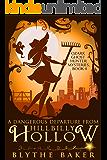 A Dangerous Departure From Hillbilly Hollow (Ozark Ghost Hunter Mysteries Book 4)