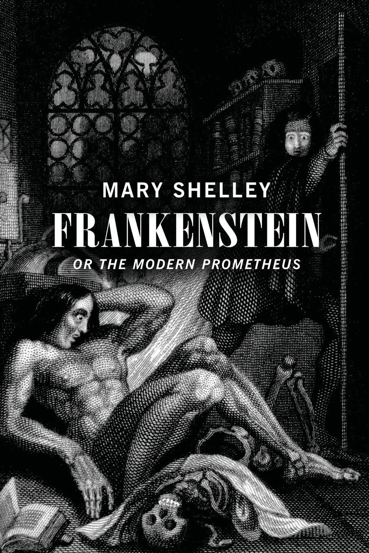 Frankenstein: Or The Modern Prometheus: Mary Wollstonecraft Shelley:  9781517492861: Amazon.com: Books
