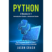 Python: 2 Books in 1: Introduction Guide + Advanced Guide - The Complete guide to Learn Python Programming Language (English Edition)