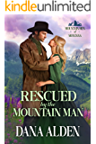 Rescued by the Mountain Man (Mountain Men of Montana Book 1) (English Edition)