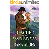 Rescued by the Mountain Man (Mountain Men of Montana Book 1)