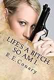 Life's a Bitch. So am I.: Rachel Cord Confidential Investigations