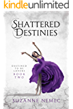 Shattered Destinies (Destined To Be Lovers saga Book 2)