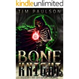 A Hard Truth and An Unwise Decision: A LitRPG Fantasy Adventure (Bone Knight Book 3)