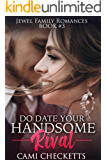 Do Date Your Handsome Rival (Jewel Family Romance Book 3)