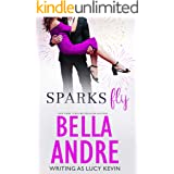 Sparks Fly (Bella Andre Stand-Alone Novels Book 1)
