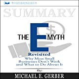 Summary: The E-Myth Revisited: Why Most Small Businesses Don't Work and What to Do About It