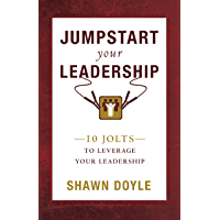 Jumpstart Your Leadership: 10 Jolts To Leverage Your Leadership (English Edition)