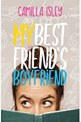 My Best Friend's Boyfriend: A New Adult College Romance (Just Friends Book 3) Kindle Edition